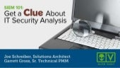 SIEM 101: Get a Clue About IT Security Analysis