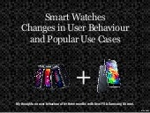 Smart Watches - Changes in User Behaviour and Popular Use Cases