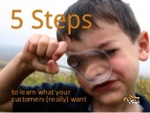 5 steps to learn what your customer...