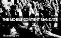 The Mobile Content Mandate