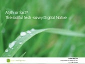 Myth or fact? The skillful tech-savvy Digital Native