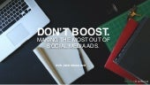 Don't Boost: Making The Most Out Of Facebook Ads