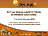 2014 10 23 (fie2014) emadrid ucm serious games a journey from research to application
