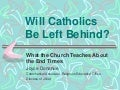 Will Catholics Be Left Behind: What the Church Teaches About the End Times