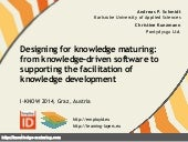 Designing for knowledge maturing: from knowledge driven software to supporting the facilitation of knowledge development