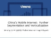 [2014 q2q3umeng insight] China's Mobile Internet:Further Segmentation and Verticalization