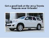 Get a good look at the 2014 Toyota Sequoia near Orlando!