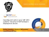 Injecting evil code in your SAP J2EE systems. Security of SAP Software Deployment Server