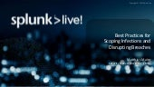 SplunkLive! London - Scoping Infections and Disrupting Breaches breakout
