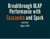 Breakthrough OLAP performance with Cassandra and Spark