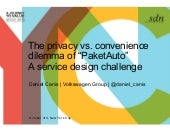 "The Convenience Vs. Privacy Dilemma of ""Paketauto"" / a Service Design Challenge - Daniel Canis, Volkswagen"