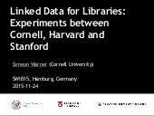 Linked Data for Libraries: Experiments between Cornell, Harvard and Stanford