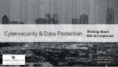 Cybersecurity & Data Protection: Thinking About Risk & Compliance