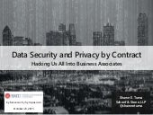 Data Security and Privacy by Contract: Hacking Us All Into Business Associates, SMU Science & Technology Law Review's Cybersecurity Symposium (10/23/15)