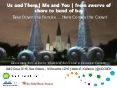 Us and Them | Me and You | from swerve of shore to bend of bay: Take Down the Fences … Here Comes the Crowd