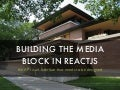 Building the Media Block in ReactJS