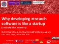 Why developing research software is like a startup (and why this matters)