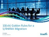 10 Golden Rules for S/4 HANA Migrations