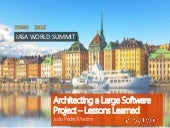 ITARC15 Workshop - Architecting a Large Software Project - Lessons Learned