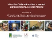 Role of informal markets in the dairy sector. Towards professionalizing, not criminalizing, informal sellers of milk and meat in poor countries. Recent ILRI and IFPRI research