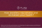 How jewellery rejuvenates and revitalizes your health