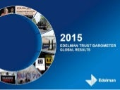 What People Trust: 2015 Edelman Trust Barometer