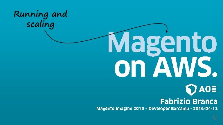 fbrnc: [Slides] 'Running and Scaling Magento on AWS' https://t.co/BhJwpMjI4q #MagentoImagine