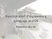 Functional IoT: Programming Language and OS
