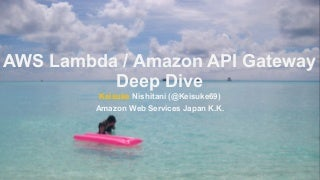 AWS Lambda / Amazon API Gateway Deep Dive