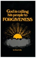God is calling his people to Forgiveness- Gene Lilly