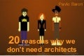 20 reasons why we don't need architects (@pavlobaron)