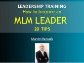 20 Leadership Training Tips - How To Become An MLM Leader