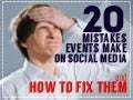 20 Mistakes Events Make on Social Media and How to Fix Them