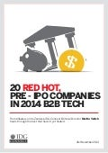 20 Red Hot, Pre-IPO Companies in 2014 B2B Tech