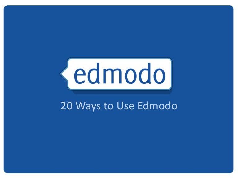 20 Ways to Use Edmodo