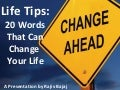 Life Tips in 20 Words