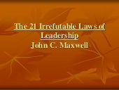 21 irrefutable laws of leadership j...