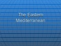 22.2 - The Eastern Mediterranean