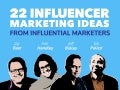 22 Influencer Marketing Ideas from Influential Marketers