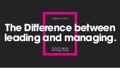 The Difference Between Leading and Managing