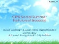 24 may 2012 cipr social summer   the future of broadcast