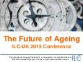 ILC-UK Future of Ageing Conference