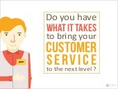 Do you have what it takes to bring your customer service to the next level?