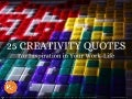 25 Creativity Quotes to Inspire Innovation