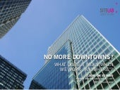 No More Downtowns? What Does It Mea...