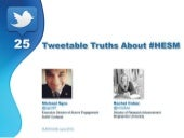 25 Tweetable Truths About #HESM