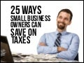 Top 25 Ways For Small Businesses To Save On Taxes Today