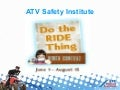ATV Safety Summit: Training the Next Generation - Do the Ride Thing PSA Contest