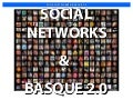 Social Networks + Basque 2 0 European Minority Language Network Igor Calzada Donostia 19th Feb 2010