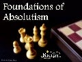 Foundations of Absolutism